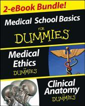 Medical Career Basics Course For Dummies, 2 eBook Bundle: Medical Ethics For Dummies & Clinical Anatomy For Dummies