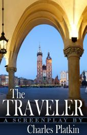 The Traveler: A Screenplay