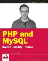 PHP and MySQL: Create - Modify - Reuse