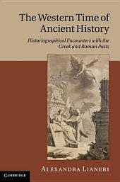 The Western Time of Ancient History: Historiographical Encounters with the Greek and Roman Pasts