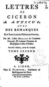 Lettres de Ciceron a Atticus: avec des remarques et le texte latin de l'edition de Graevius