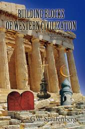 Building Blocks of Western Civilization: 'What the Founders Did Not Tell Us...'