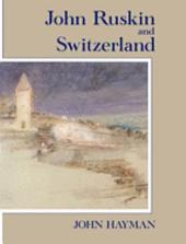 John Ruskin and Switzerland