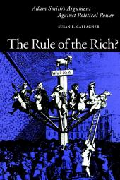Rule of the Rich?: Adam Smith's Argument Against Political Power