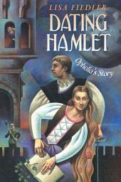 Dating Hamlet: Ophelia's Story