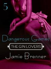 The Gin Lovers #5: Dangerous Games