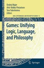 Games: Unifying Logic, Language, and Philosophy