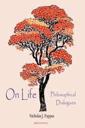 On Life: Philosophical Dialogues