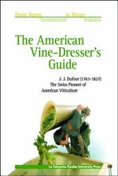 The American Vine-dresser's Guide: Being a Treatise on the Cultivation of the Vine, and the Process of Wine Making ; Adapted to the Soil and Climate of the United States