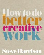 How to do Better Creative Work ePub eBook
