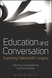 Education and Conversation: Exploring Oakeshott's Legacy