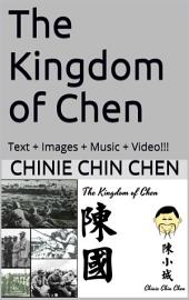 The Kingdom of Chen: Text + Images + Music + Video