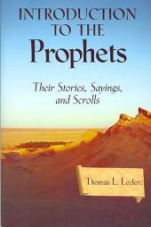 Introduction to the Prophets: Their Stories, Sayings and Scrolls