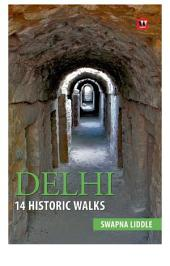 Delhi 14 : Historic walks