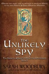 The Unlikely Spy (A Gareth & Gwen Medieval Mystery Book 5)