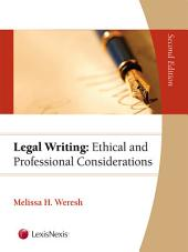 Legal Writing: Ethical and Professional Considerations: Edition 2