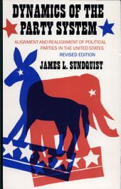 Dynamics of the Party System: Alignment and Realignment of Political Parties in the United States