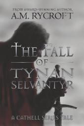 The Fall of Tynan Selvantyr