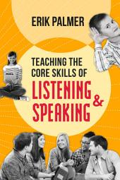 Teaching the Core Skills of Listening and Speaking