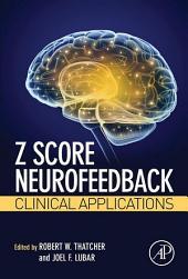Z Score Neurofeedback: Clinical Applications