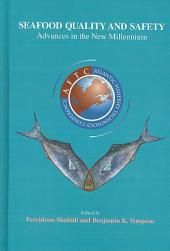 Seafood Quality and Safety: Advances in the New Millennium