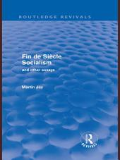 Fin de Siècle Socialism and Other Essays (Routledge Revivals)