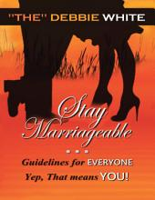 Stay MarriageableTM: Guidelines for Everyone Yep, That Means You
