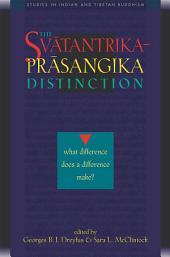 Svatantrika-Prasangika Distinction: What Difference Does a Difference Make?