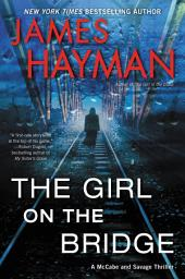 The Girl on the Bridge: A McCabe and Savage Thriller