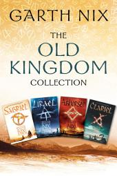 The Old Kingdom Collection: Sabriel, Lirael, Abhorsen, Clariel