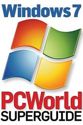 Windows 7 Superguide (PCWorld Superguide)