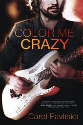 Color Me Crazy (Entangled Select Contemporary)