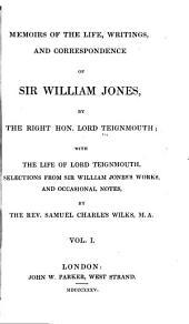 Memoirs of the Life, Writings, and Correspondence of Sir William Jones: Volume 1