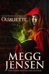 Oubliette: Cloud Prophet Trilogy, #2