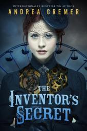 The Inventor's Secret: Volume 1