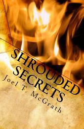 Shrouded Secrets: Shrouded Secrets Chronicles Volume 1