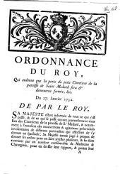 Ordonnance du Roy, qui ordonne que la porte du petit Cimetiere de la paroisse de Saint Médard sera [et] demeurera fermée ... Du 27 Janvier 1732
