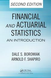 Financial and Actuarial Statistics: An Introduction, Second Edition, Edition 2