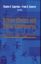 School Choice and Social Controversy: Politics, Policy, and Law