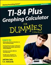 Ti-84 Plus Graphing Calculator For Dummies: Edition 2
