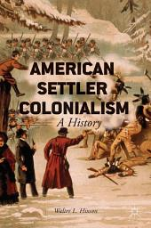 American Settler Colonialism: A History