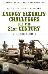 Energy Security Challenges for the 21st Century: A Reference Handbook