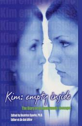 Kim: Empty Inside: The Diary of an Anonymous Teenager