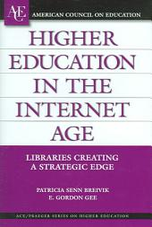 Higher Education in the Internet Age: Libraries Creating a Strategic Edge