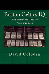 Boston Celtics IQ: The Ultimate Test of True Fandom