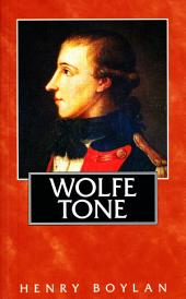 Theobald Wolfe Tone (1763–98), A Life: The Definitive Short Biography of the Founding Father of Irish Republicanism