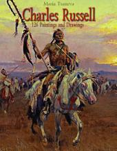 Charles Russell: 126 Paintings and Drawings