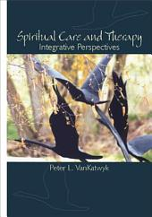 Spiritual Care and Therapy: Integrative Perspectives