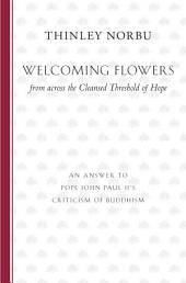 Welcoming Flowers from across the Cleansed Threshold of Hope: An Answer to Pope John Paul II's Criticism of Buddhism