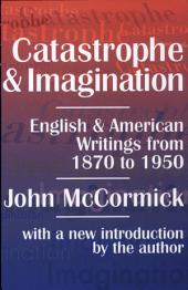 Catastrophe and Imagination: English and American Writings from 1870 to 1950